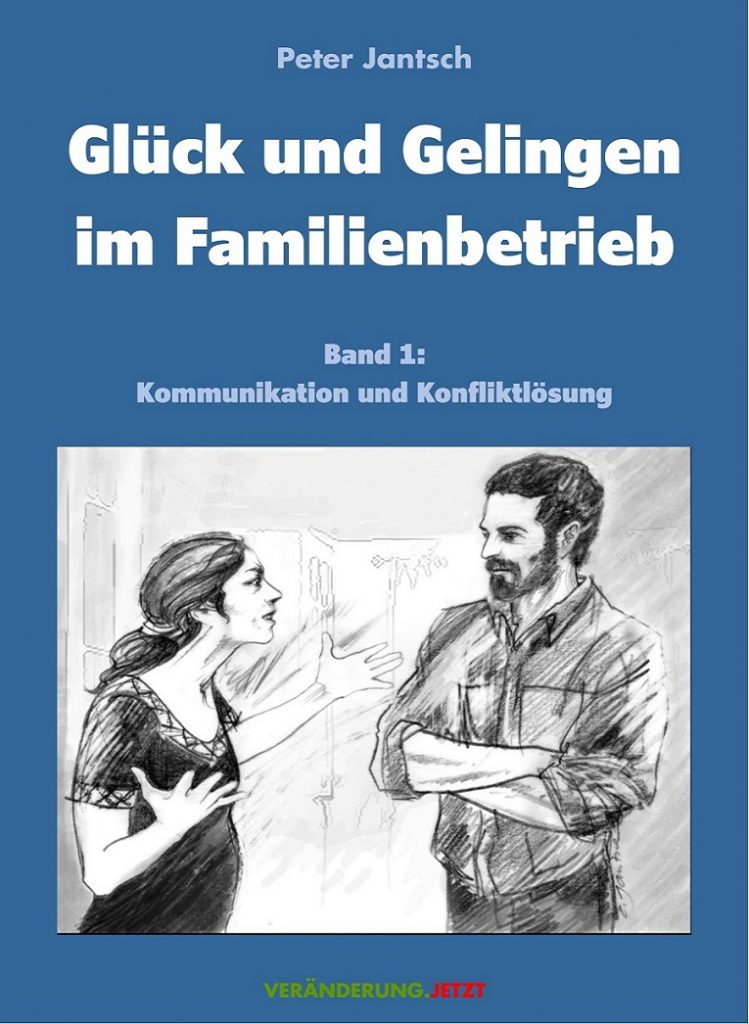 Vorderseite: Glück und Gelingen in Familienbetrieb Band1: Kommunikation und Konfliktlösung